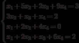 $$ \begin{cases}x_1+5x_2+2x_3+9x_4=3\\3x_2+x_3+x_4=2\\x_1+2x_2+4x_4=0\\x_1+2x_2+x_3+6x_4=2\end{cases} $$