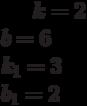 k= 2\\b= 6\\k_1= 3\\b_1= 2