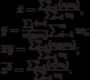 \bar x=\frac{\sum_{i=1}^n (x_iw_i)}{\sum_{i=1}^n w_i},\\\bar y=\frac{\sum_[i=1}^n(y_iw_i)}{\sum_{i=1}^n w_i};\\\overline {xy}=\frac{\sum_{i=1}^n(x_iy_iw_i)}{\sum_{i=1}^nw_i};\\\overline {x^2}=\frac{\sum_{i=1}^n(x_i^2w_i)}{\sum_{i=1}^nw_i}.