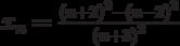 x_n=\frac{\left(n+2\right)^2-\left(n-2\right)^2}{\left(n+3\right)^2}