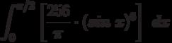 \int^{\pi/2}_{0} \left[ \frac {256}{\pi}\cdot(sin\ x)^6\right]\ dx