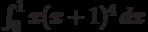 \int_0^1 x (x+1)^4 \, dx