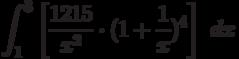 \int ^{3}_{1}\left[\frac{1215}{x^2} \cdot(1+ \frac{1}{x})^4\right]\ dx