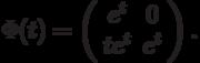 \Phi(t)=\left(\begin{array}{cc}  e^t & 0  \\  te^t & e^t\end{array}\right).
