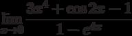 $\lim\limits_{x\rightarrow 0}\dfrac{3x^{4}+\cos 2x -1}{1-e^{4x}}$