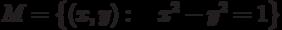M=\left\{(x,y): \quad x^2-y^2=1\right\}