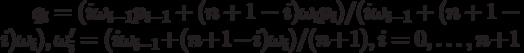q_i=(i \omega_{i-1} p_{i-1}+(n+1-i) \omega_i p_i)/( i \omega_{i-1}+(n+1-i) \omega_i), \omega_i'=(i \omega_{i-1}+(n+1-i) \omega_i)/(n+1), i=0, \ldots ,n+1