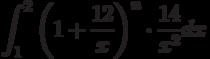 \int^{2}_{1}\left(1+\frac{12}{x}\right)^n \cdot \frac{14}{x^2}dx