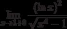 $\lim\limits_{x\rightarrow 1+0}\dfrac{\left(\ln x \right)^2 }{\sqrt{x^{4}-1}}$
