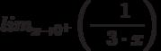 lim_{x \to 0^+} \left(- \frac {1}{3 \cdot x}\right)