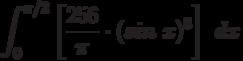 \int^{\pi/2}_{0} \left[ \frac {256}{\pi}\cdot(sin\ x)^8\right]\ dx