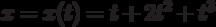 $x=x(t)=t+2t^2+t^3$