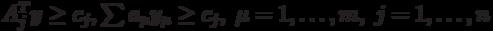 A^T_j y \ge c_j, \sum a_{\mu}y_{\mu} \ge c_j, \; \mu = 1,\ldots,m, \;  j = 1,\ldots,n