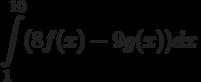\int\limits^{10}_{1}(8f(x)-9g(x))dx