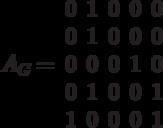 A_G=\begin{array}{ccccc}0& 1 &0 &0 &0\\0 &1& 0& 0& 0\\0 &0 &0 &1 &0\\0 &1 &0 &0 &1\\1 &0 &0 &0 &1\end{array}