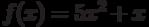 f(x)=5x^2+x