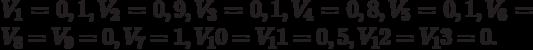 V_1 = 0,1, V_2 = 0,9, V_3 = 0,1, V_4 = 0,8, V_5 = 0,1, V_6 = V_8 = V_9 = 0, V_7 = 1, V_10 = V_11 = 0,5, V_12 = V_13 = 0.