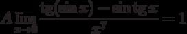 $$A\lim\limits_{x\to0}\frac{\tg(\sin{x}) - \sin{\tg{x}}}{x^7} = 1 $$