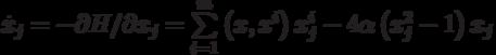\dot x_j = - \partial H/\partial x_j = \sum\limits_{i = 1}^m {\left( {x,x^i } \right)x_j^i } - 4\alpha \left( {x_j^2 - 1} \right)x_j