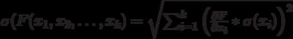 \sigma (F(x_1, x_2, \dots , x_k)=\sqrt{\sum_{i=1}^{k} \left( \frac{\partial F}{\partial x_i}*\sigma(x_i)\right)^2}