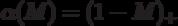 \alpha(M) = (1 - M)_+
