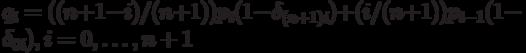 q_i=((n+1-i)/(n+1))p_i(1-\delta_{(n+1)i})+ (i/(n+1))p_{i-1}(1- \delta_{0i}), i=0, \ldots ,n+1