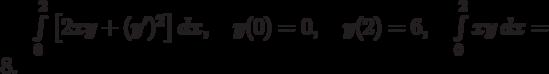 \int\limits_0^2\left[2xy+(y')^2\right]dx, \quad y(0)=0, \quad y(2)=6, \quad \int\limits_0^2 xy\,dx=8.