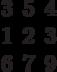 \begin{matrix}3&5&4\\1&2&3\\6&7&9\end{matrix}