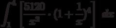 \int ^{4}_{1}\left[\frac{5120}{x^2} \cdot(1+ \frac{1}{x})^4\right]\ dx