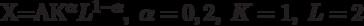X=AK^{\alpha}L^{1-\alpha},\;\alpha=0,2,\;K=1,\;L=2