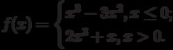$f(x)=\begin{cases}x^3-3x^2,{x\leq 0};\\2x^3+x,{x>0.}\end{cases}$