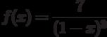 $f(x)=\dfrac{7}{(1-x)^3} $