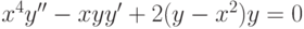 x^4y''-xyy'+2(y-x^2)y=0