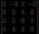 \begin{vmatrix}          3 & -3 & 2 & -5 \\          2 & 5 & 4 & 6 \\          5 & 5 & 8 & 7 \\          4 & 4 & 5 & 6          \end{vmatrix}
