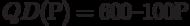 QD(Р) = 600 – 100Р