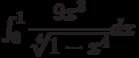 \int_{0}^{1} \dfrac{9x^3}{\sqrt[4]{1-x^4}} dx