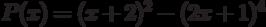 P(x)=(x+2)^2-(2x+1)^4