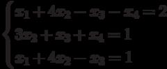 $$ \begin{cases}x_1+4x_2-x_3-x_4=2\\3x_2+x_3+x_4=1\\x_1+4x_2-x_3=1\end{cases} $$