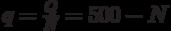 q=\frac {Q} {N}=500-N