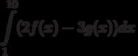 \int\limits^{10}_{1}(2f(x)-3g(x))dx