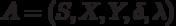A=(S,X,Y,\delta,\lambda)