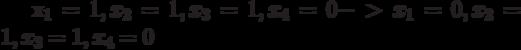 x_1=1, x_2=1, x_3=1, x_4=0  ->  x_1=0, x_2=1, x_3=1, x_4=0