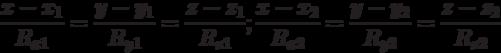 \frac{x-x_1}{R_{x1}}=\frac{y-y_1}{R_{y1}}=\frac{z-z_1}{R_{z1}};\\\frac{x-x_2}{R_{x2}}=\frac{y-y_2}{R_{y2}}=\frac{z-z_2}{R_{z2}}