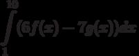\int\limits^{10}_{1}(6f(x)-7g(x))dx