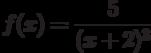 $f(x)=\dfrac{5}{(x+2)^3} $