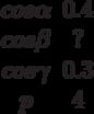\begin {matrix}cos \alpha &0.4\\cos \beta &?\\cos \gamma &0.3\\p &4\end{matrix}
