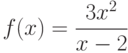 $f(x)=\dfrac{3x^2}{x-2}$