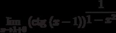 $\lim\limits_{x\rightarrow 1+0}\left(\textrm{ctg}~(x-1)\right)^{\dfrac{1}{1-x^{2}}}$