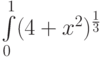 \int\limits_0^1 (4+x^{2})^{\frac{1}{3}}