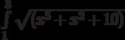 \int\limits_1^3 \sqrt{(x^5+x^2+10)}